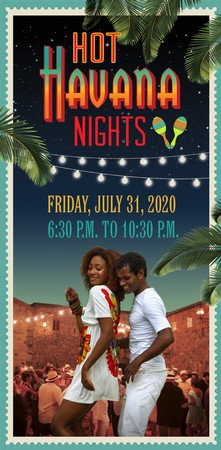 Hot Havana Nights Member *Main Courtyard* - Friday 7.31.20